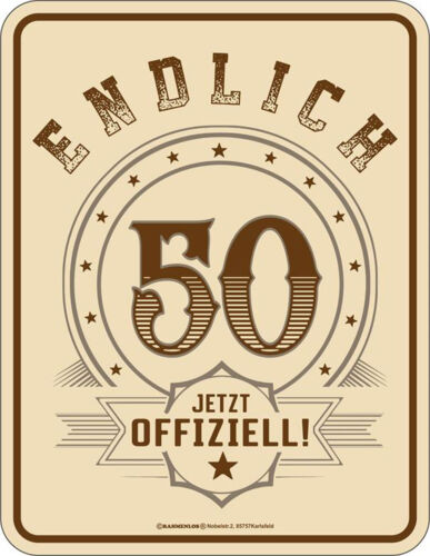 50 Years-finally officially-Metal Sign Plaque Slogan 17x22 cm