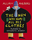 Man Who Wore All His Clothes by Allan Ahlberg (Paperback, 2002)