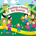 Finding a Family for Tommy by Rebecca Daniel (Paperback, 2009)