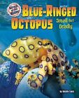 Blue-Ringed Octopus: Small But Deadly by Natalie Lunis (Hardback, 2009)
