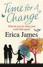 Time for a Change by Erica James (Paperback, 2008)