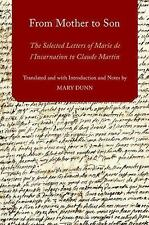 From Mother to Son: The Selected Letters of Marie de l'Incarnation to Claude Mar
