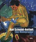 Karl Schmidt-Rottluff. Eine Monographie (2010, Gebundene Ausgabe)