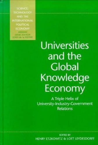 Universities and the Global Knowledge Economy: A Triple Helix of University-Indu