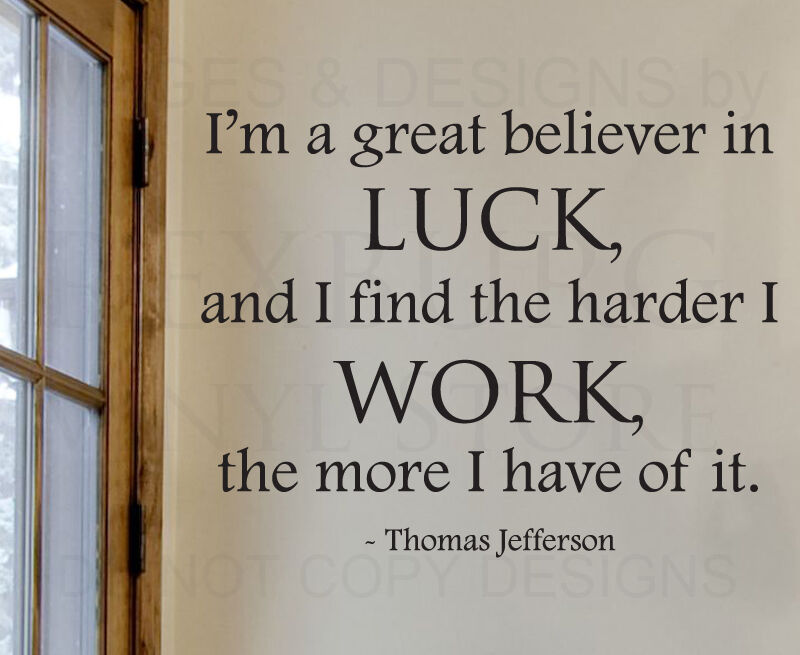 Wall Decal Quote Sticker The Harder I Work The More Luck Thomas
