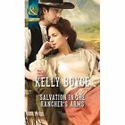 Salvation in the Rancher's Arms by Kelly Boyce (Paperback, 2014)