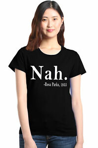 74bdc9e4 Shop4Ever Nah. Rosa Parks, 1955 Women's T-Shirt Black History Shirts ...