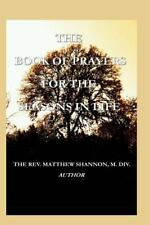 The Book of Prayers for the Seasons in Life by Matthew Shannon (2013, Paperback)
