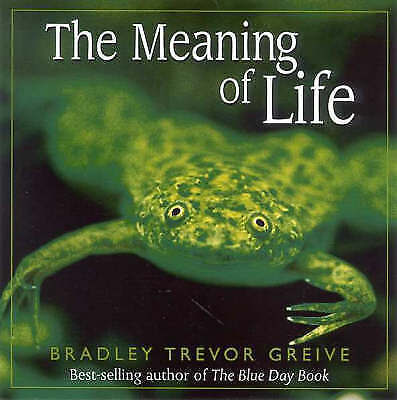 1 of 1 - The Meaning of Life by Bradley Trevor Greive (Paperback, 2002)