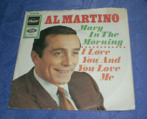 AL-MARTINO-7-034-45-MARY-IN-THE-MORNING-CAPITOL-1967-P-S-GERMAN-PRESSING
