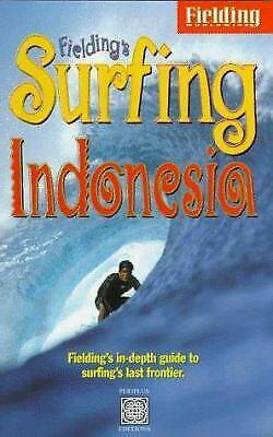 Fielding's Surfing Indonesia by Fielding Worldwide Inc