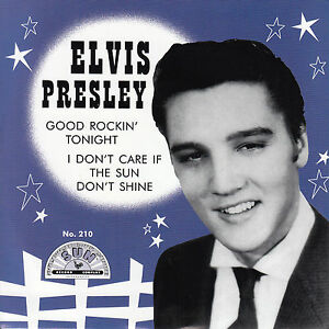 ELVIS-PRESLEY-Good-Rockin-039-Tonight-amp-I-Don-039-t-Care-If-The-Sun-Don-039-t-Shine-PIC-NEW