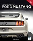 The Complete Book of Ford Mustang: Every Model Since 1964 1/2 by Mike Mueller (Hardback, 2015)
