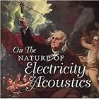 On the Nature of Electricity & Acoustics (2013)