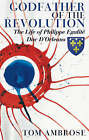 Godfather of the Revolution: The Life of Philippe Egalite, Duc, d'Orleans by Tom Ambrose (Paperback, 2008)