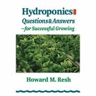 Hydroponics: Questions & Answers for Successful Growing by Howard M. Resh (Paperback, 2002)