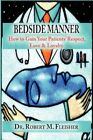 Bedside Manner: How to Gain Your Patients' Respect, Love & Loyalty by Robert M Fleisher (Paperback / softback, 2010)