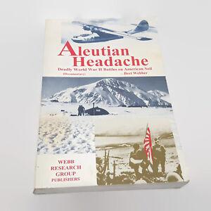 Aleutian-Headache-Deadly-WW-II-Battles-on-American-Soil-Bert-Webber-Signed