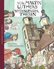 Von Martin Luthers Wittenberger Thesen von Meike Roth-Beck (2015, Gebundene Ausgabe)