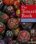 The Temari Book : Techniques and Patterns for Making Japanese Thread Balls by Anna Diamond (1999, Hardcover)