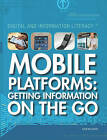 Mobile Platforms: Getting Information on the Go by Colin Wilkinson (Paperback / softback, 2011)
