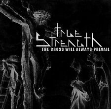 TRUE STRENGTH - The Cross will always prevail (NEW*US WHITE METAL*JAG PANZER)