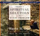 There's a Spiritual Solution to Every Problem by Wayne W. Dyer (2001, CD, Unabridged)