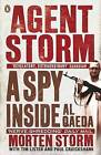 Agent Storm: A Spy Inside Al-Qaeda by Paul Cruickshank, Morten Storm, Tim Lister (Paperback, 2015)