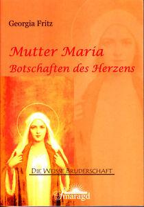 Fritz-Georgia-Mutter-Maria-Botschaften-des-Herzens-die-Weisse-Bruderschaft