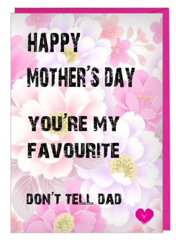 Step Mum Funny Mothers Day Card For Mum You/'re My Favourite Don/'t Tell Dad
