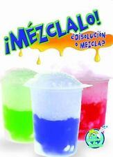 Mezclalo! Solucion y mezcla (Mi Biblioteca De Ciencias)