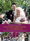 Hochzeitsbräuche in Österreich von Monika Krautgartner und Sabine Kronberger (2015, Gebundene Ausgabe)
