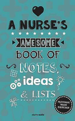 1 of 1 - A Nurse's Awesome Book of Notes, Lists & Ideas: Featuring Brain Exercises! by