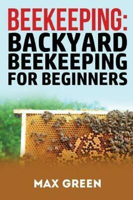 Beekeeping: Backyard Beekeeping For Beginners ...