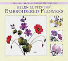 Helen M. Stevens' Embroidered Flowers by Helen M. Stevens (Hardback, 2000)