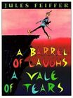 A Barrel of Laughs, a Vale of Tears: A Vale of Tears by Jules Feiffer (Paperback, 2010)