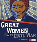 Great Women of the Civil War by Molly Kolpin (Paperback / softback, 2014)