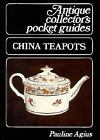 Antique Pocket Guides: China Teapots by Pauline Agius (1997, Paperback)