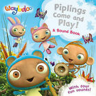 Piplings Make Some Noise!: A Sound Book by Egmont UK Ltd (Board book, 2009)