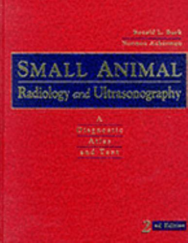 Small Animal Radiology and Ultrasonography : A Diagnostic Atlas and Text