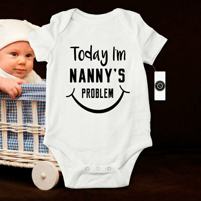 Today I/'m Nanny/'s Problem Funny Baby Grows 0,3,6,9,12,18 Months Body Suit Vest