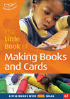 The Little Book of Making Books and Cards: Little Books with Big Ideas! by Sally Featherstone (Paperback, 2009)