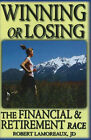 Winning or Losing: The Financial and Retirement Race by Robert Lamoreaux (Paperback, 2007)