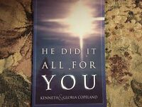 He Did It All For You By Gloria Copeland & Kenneth Copeland (2005 Paperback)