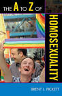 The A to Z of Homosexuality by Brent L. Pickett (Paperback, 2009)