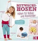 Mitwachshosen nähen für Babys und Kleinkinder (Taschenbuch)