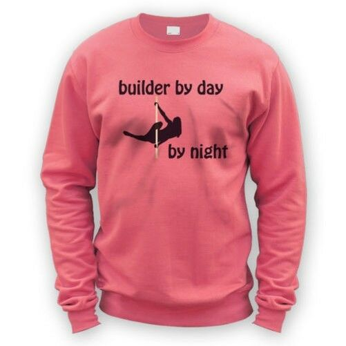 Builder Builder Builder by Day Pole Dancer by Night Sweater -x8 Colours- Aerial Sport DIY a7c052