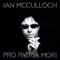 Ian Mcculloch - Pro Patria Mori [new Cd]