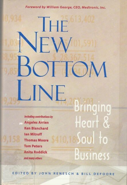 The New Bottom Line Bringing Heart & Soul to Business Bill Defoore Hardcover New