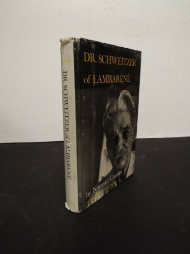 1960 Dr. Schweitzer of Lambarene by Norman Cousins Inscribed